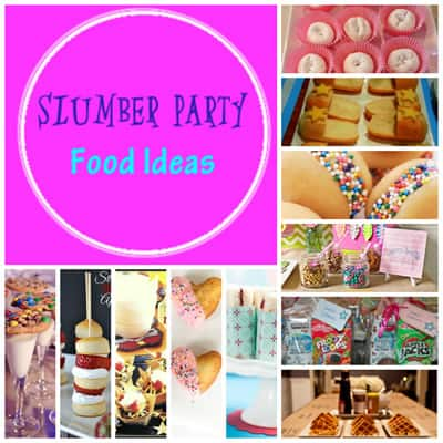 Slumber Party Food Ideas | Sleepover Birthday Theme